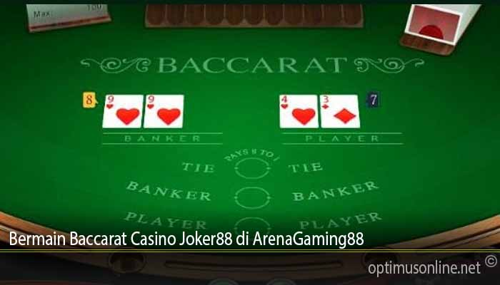 Bermain Baccarat Casino Joker88 di ArenaGaming88